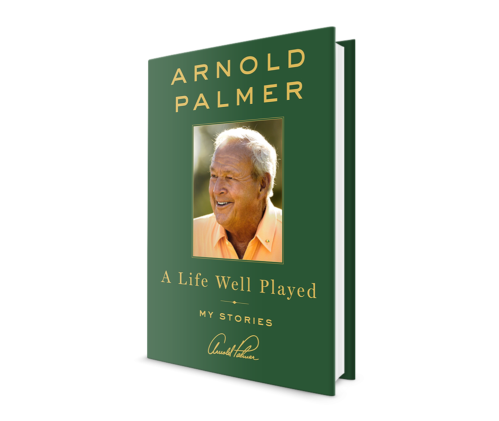 A Life Well Played by Arnold Palmer